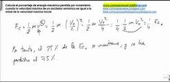 Fisica movimiento oscilatorio calcular porcentaje energia mecanica perdida