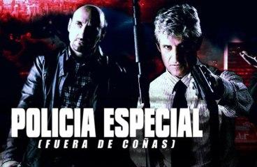 POLICIA ESPECIAL - FUERA DE COÑAS