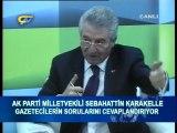 SEBAHATTİN KARAKELLE-AK PARTİ MV.GAZETECİLER SORUYOR. BÖLÜM-3