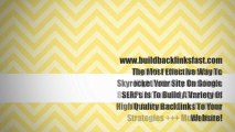 Build Backlinks Fast. High Quality Backlinks Fast To Your Website