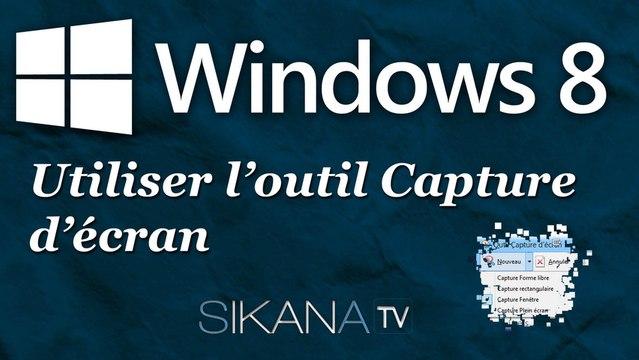 Utiliser l'outil Capture d'écran de Windows 8