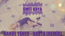 Hande Yener - Hasta (Ümit Kaya Remix)