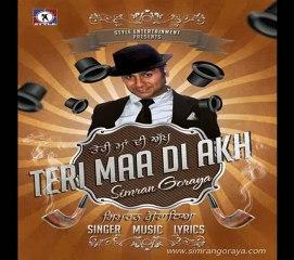 Simran Goraya - Teri Maa Di Akh [Not 18+] - Latest Punjabi Songs