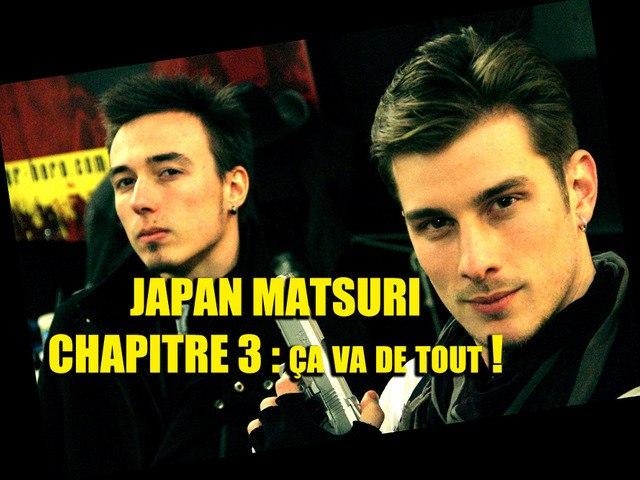 JAPAN MATSURI 2012 - CHAPITRE 3