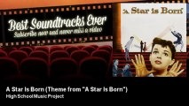 """High School Music Project - A Star Is Born - Theme from """"A Star Is Born"""" - Best Soundtracks Ever"""