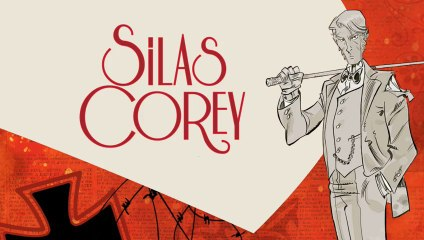 SILAS COREY / Bande-annonce : TOME 2 DISPONIBLE LE 13 MARS