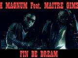H Magnum Feat Maitre Gims - Fin de dream (clip officiel)