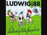 Ludwig von 88- Les 3 ptits keupons