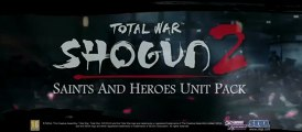 Total War : Shogun 2 - Bande-annonce #13 - Saints and heroes
