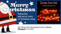 Christmas Groove Band - All I Want For Christmas Is You - Album Version - ChristmasSongs