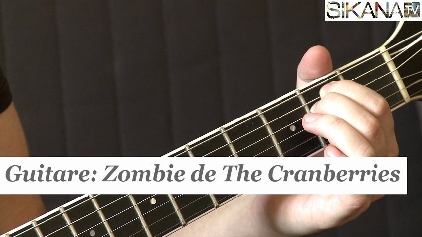 Cours guitare : jouer Zombie de The Cranberries à la guitare - HD