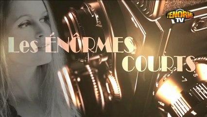 Les Énormes Courts n°02 : émission du 15 Janvier 2013 sur Énorme TV