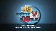 Teaser Quitte ou Double Épisode 17