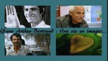 YANN ARTHUS-BERTRAND :  UNE VIE EN IMAGES