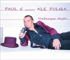 Arabesque Night - Paul V presents Ale Pulga (Tribal Mix)
