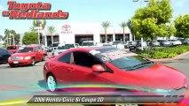 2006 Honda Civic Si - Toyota Scion of Redlands, Redlands
