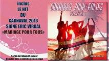 [carnaval 2013] Caraibes Zouk Folies /Collector  - Mariage pour tous /éric virgal