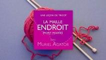 Leçon de tricot par Muriel Agator - Maille endroit, point mousse