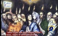 """""""Gesù Cristo patì sotto Ponzio Pilato"""": Gesù, segno di contraddizione"""