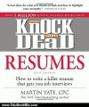 Education Book Review: Knock 'em Dead Resumes: How to Write a Killer Resume That Gets You Job Interviews (Resumes That Knock 'em Dead) by Martin Yate