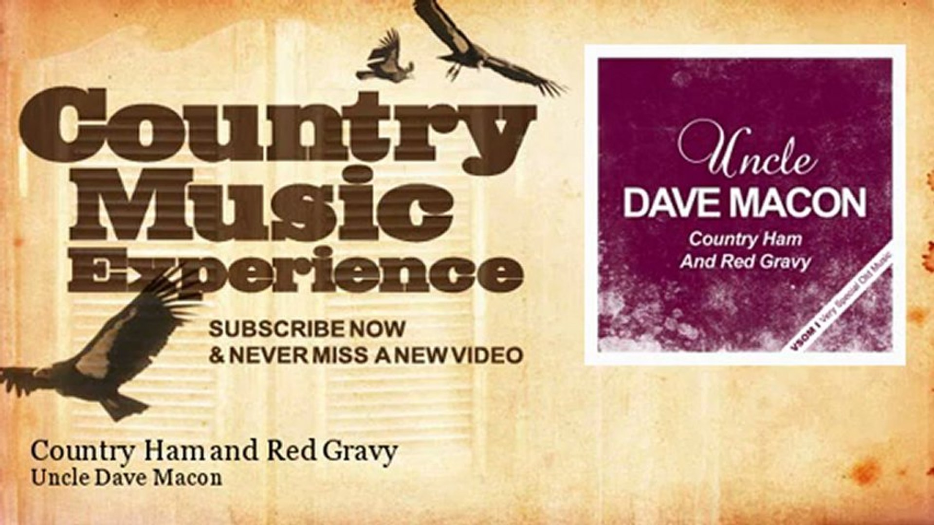 Uncle Dave Macon - Country Ham and Red Gravy - Country Music Experience