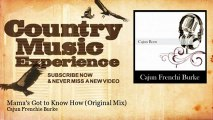 Cajun Frenchie Burke - Mama's Got to Know How - Original Mix - Country Music Experience