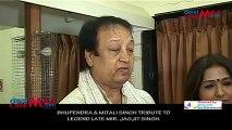 BHUPENDRA & MITALI SINGH TRIBUTE TO  LEGEND LATE MIR. JAGJIT SINGH.