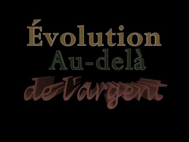 L'Argent Dette III de Paul Grignon : Evolution au-delà de l'Argent (Version Longue) FR intégral)