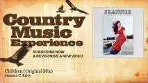 Jeannie C. Riley - Children - Original Mix - Country Music Experience