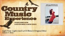 Jeannie C. Riley - Light Your Light (And Let It Shine) - Original Mix - Country Music Experience