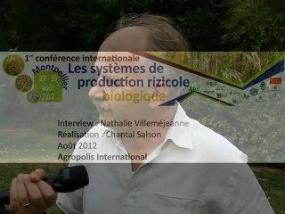 Entretien avec  Jean-Claude Mouret  (UMR Innovation, Inra) 1ère Conf. Int. sur les systèmes de production rizicole biologique