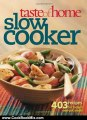 Cooking Book Summaries  Taste of Home  Slow Cooker  403 Recipes for Todays One- Pot Meals (Taste of Home Annual Recipes) by Taste of Home