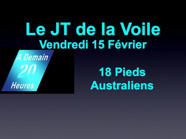 JT Voile Vendredi 15 Février Francais 18 Pieds