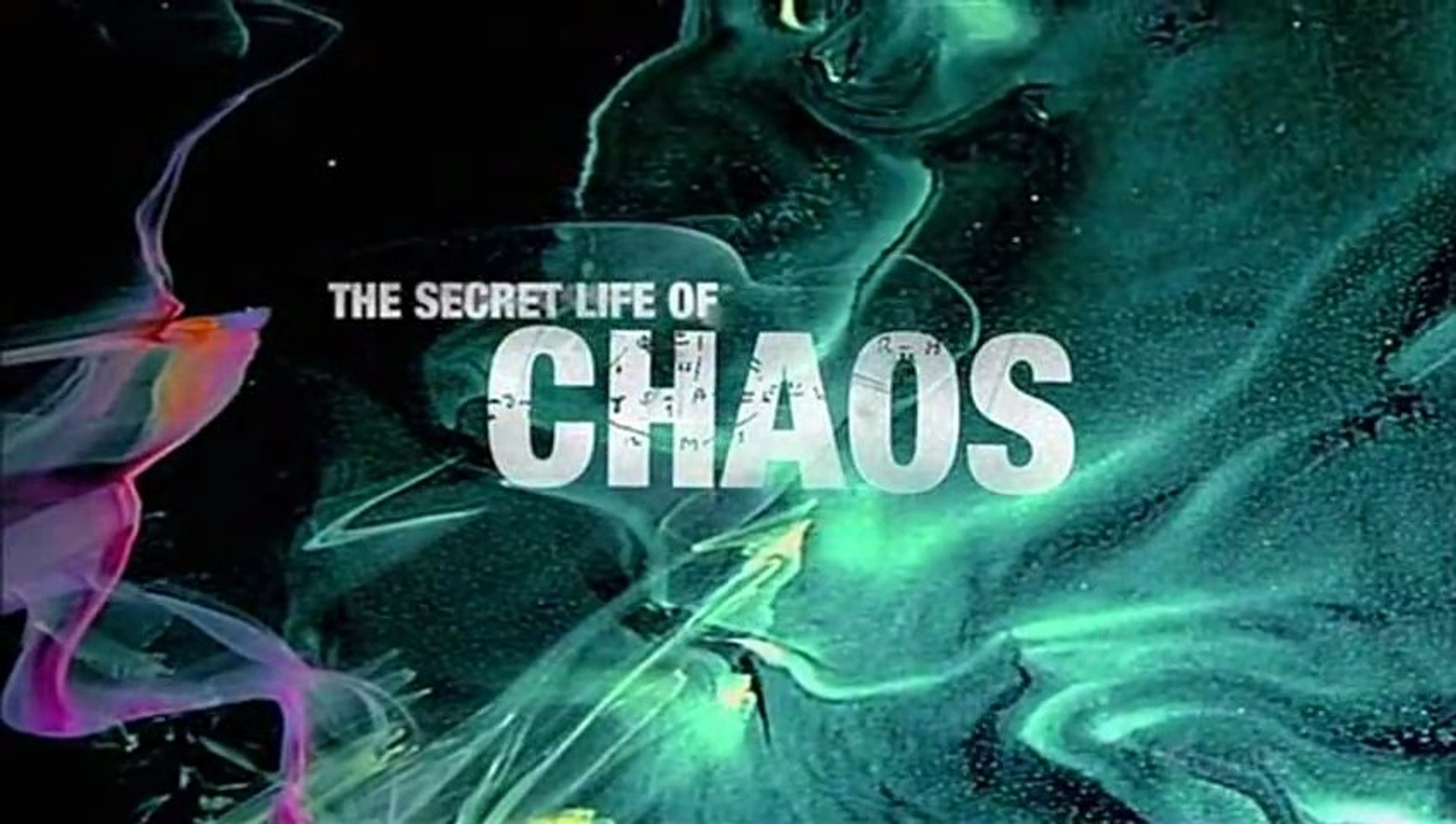The Secret Life of Chaos - video dailymotion