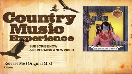 Orion - Release Me - Original Mix - Country Music Experience