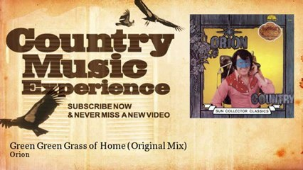 Orion - Green Green Grass of Home - Original Mix - Country Music Experience