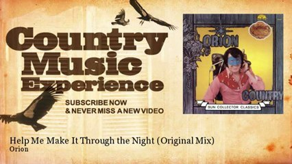 Orion - Help Me Make It Through the Night - Original Mix - Country Music Experience