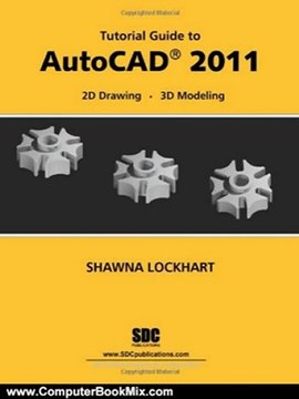 Computer Book Summary: Tutorial Guide to AutoCAD 2011 by
