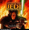 Science Fiction Book Summary: Star Wars Tales of the Jedi: Dark Lords of the Sith by Kevin J. Anderson, Tom Veitch