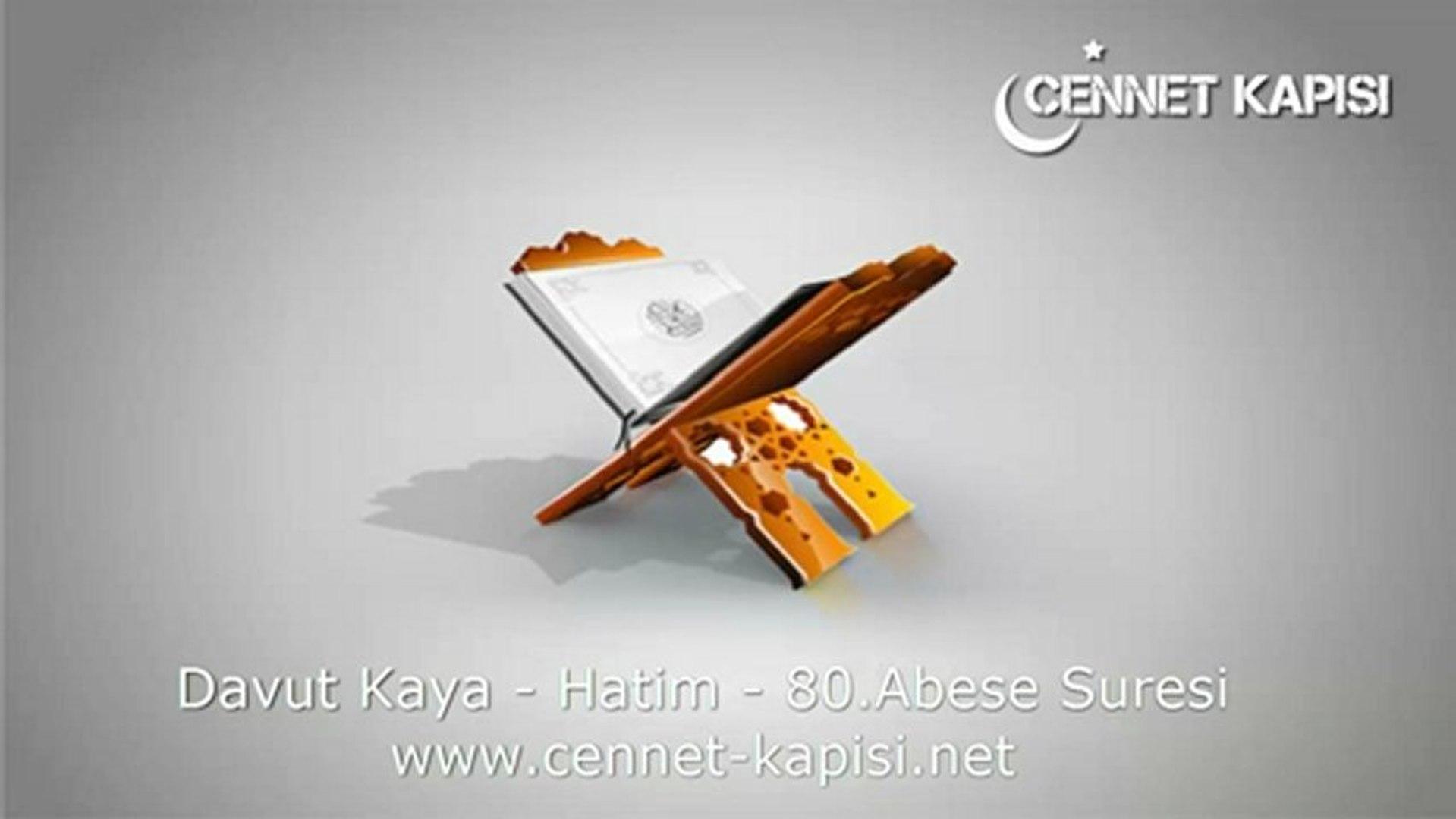 Davut Kaya - Abese Suresi - Kuran'i Kerim - Arapça Hatim Dinle