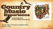 Jeannie C. Riley - To the Other Woman - Original Mix - Country Music Experience