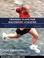 Outdoors Book Review: Training Plans for Multisport Athletes: Your Essential Guide to Triathlon, Duathlon, XTERRA, Ironman, and Endurance Racing by Gale Bernhardt