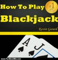 Fun Book Review: How To Play Blackjack: Best Beginner's Guide To Learning The Basics Of The Blackjack Game! The Blackjack Rules, Odds, Winner Strategies And A Whole Lot More... by Kevin Gerard