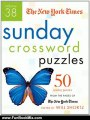 Fun Book Review: The New York Times Sunday Crossword Puzzles Volume 38: 50 Sunday Puzzles from the Pages of The New York Times by The New York Times, Will Shortz