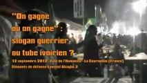 On gagne ou on gagne, cri de guerre ou tube ivoirien ? 12/09/2012