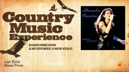 Shania Twain - Luv Eyes - Country Music Experience