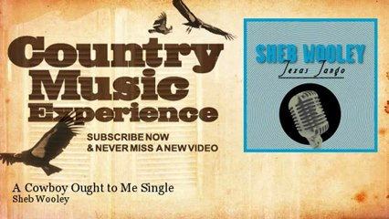 Sheb Wooley - A Cowboy Ought to Me Single - Country Music Experience