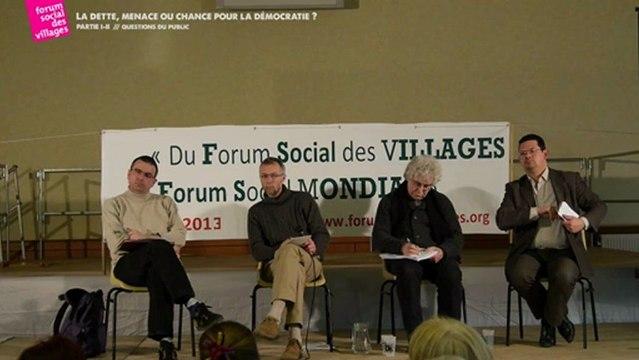 LA DETTE, MENACE OU CHANCE POUR LA DEMOCRATIE? QUESTIONS DU PUBLIC- PARTIE I / II -  Forum Social des Villages