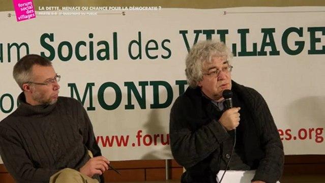 LA DETTE, MENACE OU CHANCE POUR LA DEMOCRATIE? QUESTIONS DU PUBLIC- PARTIE II / II -  Forum Social des Villages