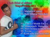 Cheb bilal el abbasi Kont azha ktar men omri new album 2013 { music thebel3id  }